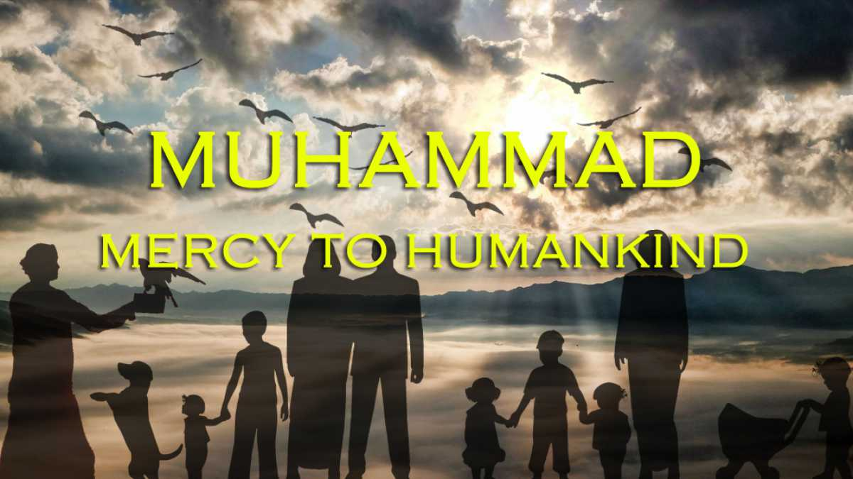 the prophet muhammad a mercy for Prophet muhammad ﷺ -a mercy for all creation allah's messenger ﷺ was the kindest of men in the same way as he excelled all others in courage and valour.