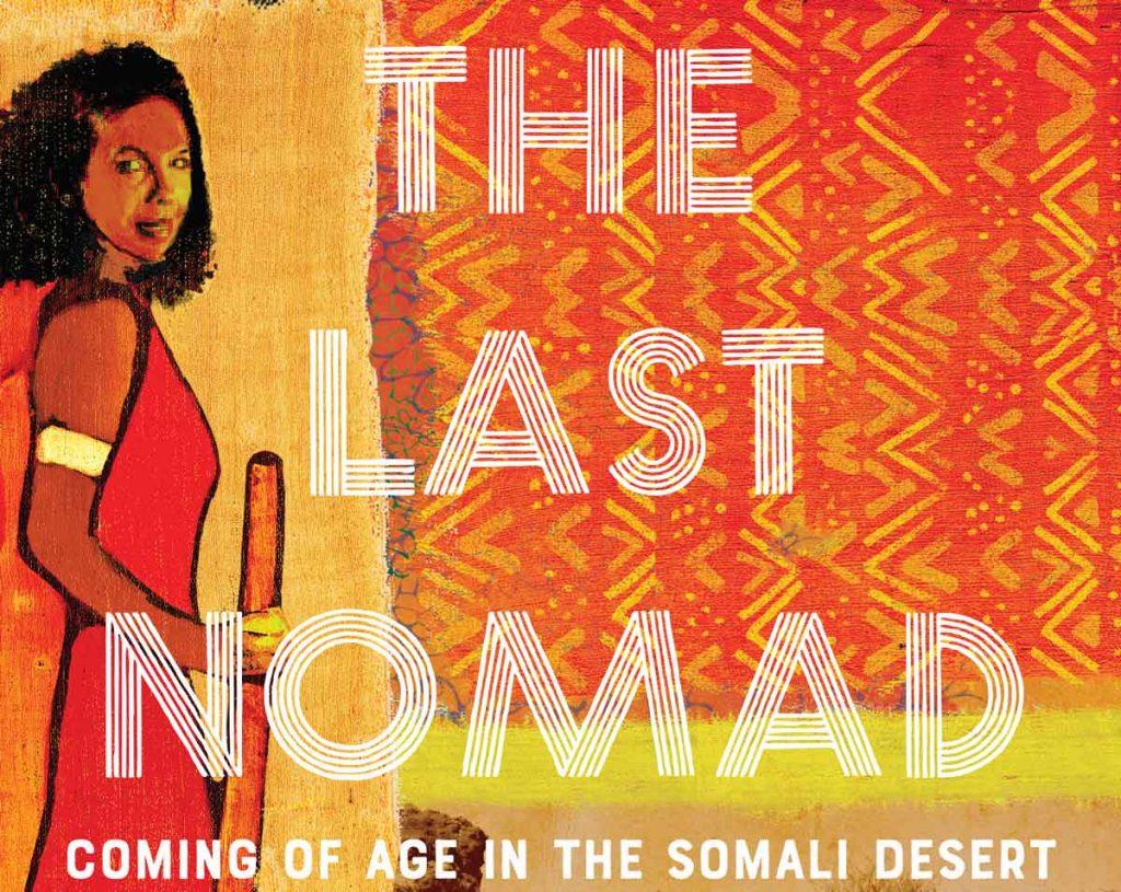 From Somalia to Sonoma: The Last Nomad